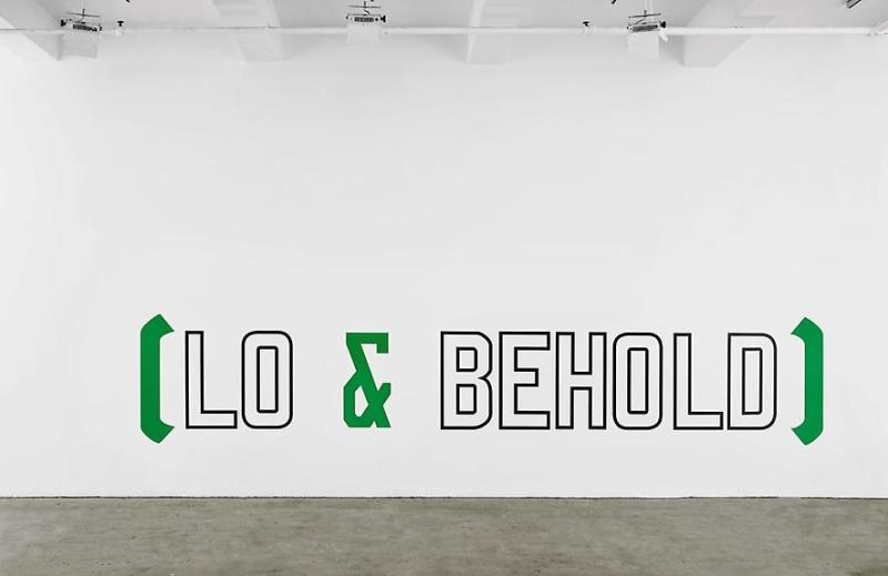 Lo and Behold, Lawrence Weiner (2006, American)